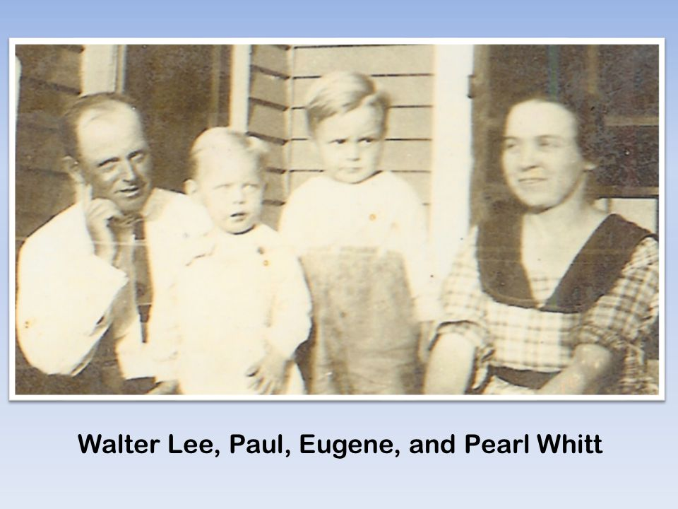 Walter Lee, Paul, Eugene, and Pearl Whitt