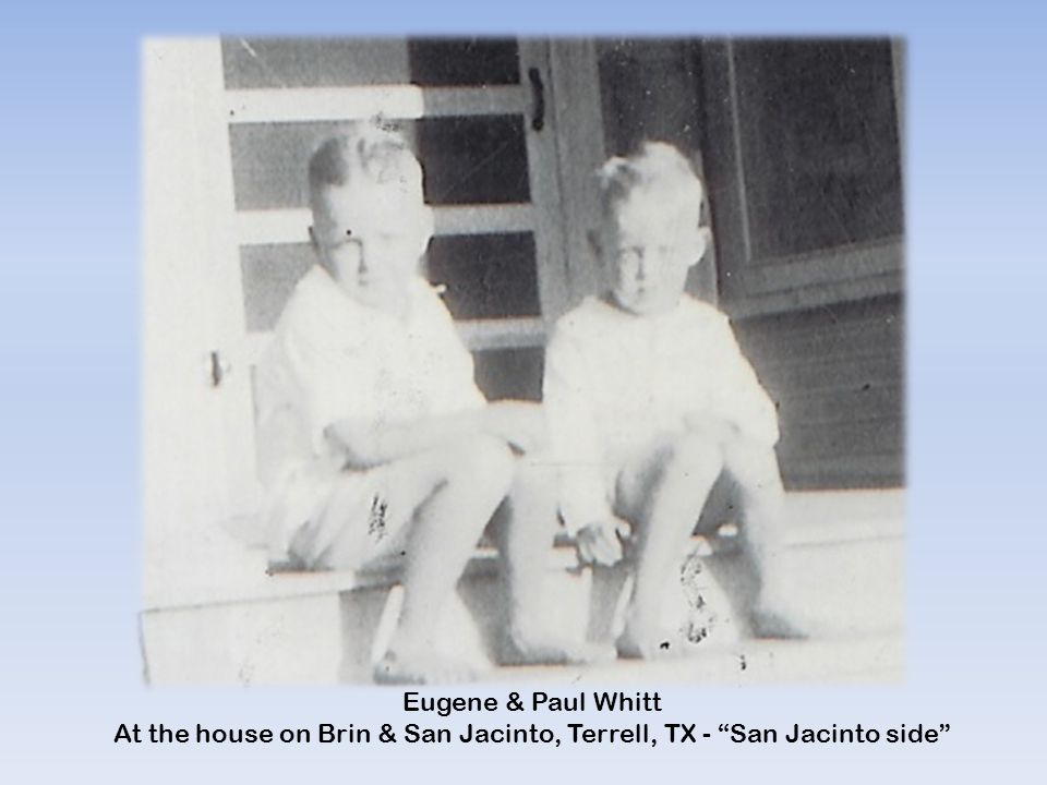 "Eugene & Paul Whitt At the house on Brin & San Jacinto, Terrell, TX - ""San Jacinto side"""