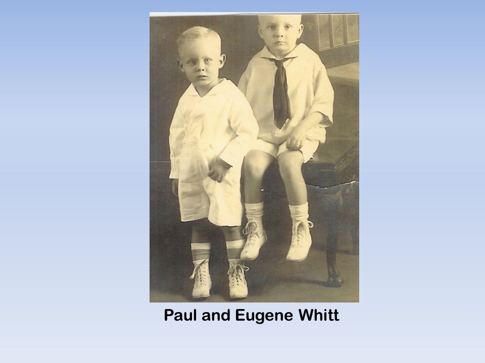 Paul and Eugene Whitt