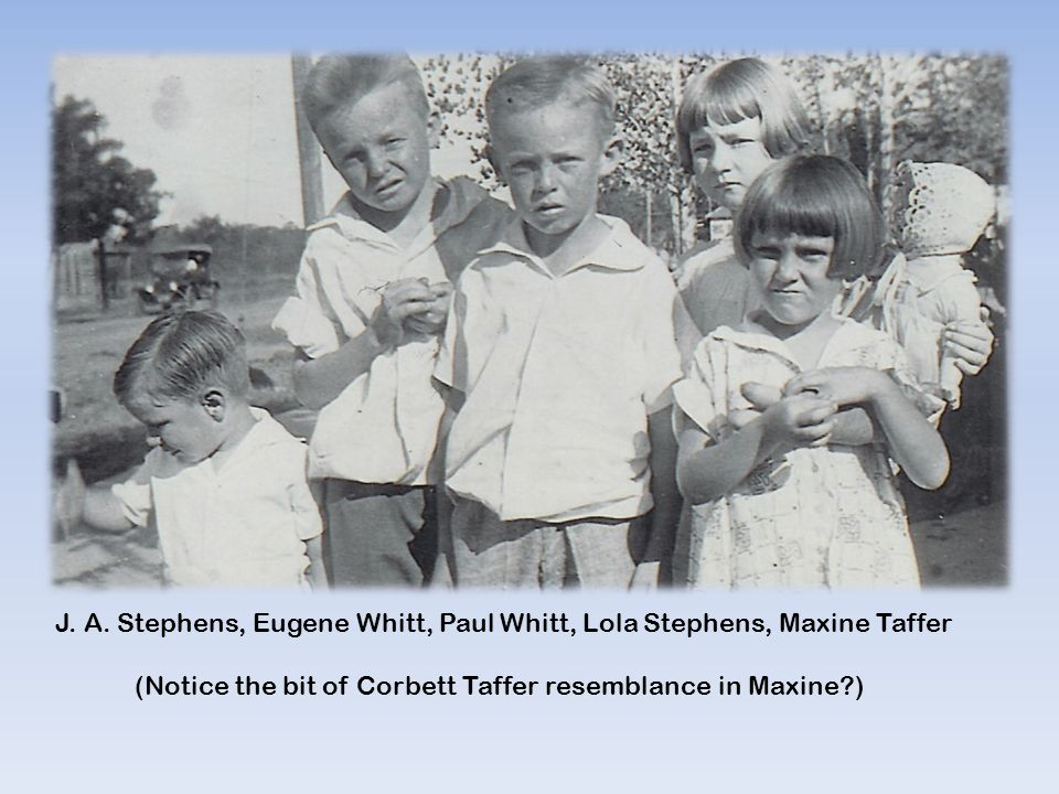 J. A. Stephens, Eugene Whitt, Paul Whitt, Lola Stephens, Maxine Taffer (Notice the bit of Corbett Taffer resemblance in Maxine?)