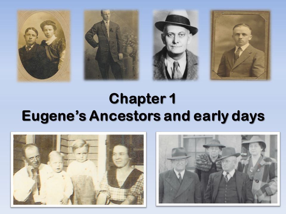 Chapter 1 Eugene's Ancestors and early days