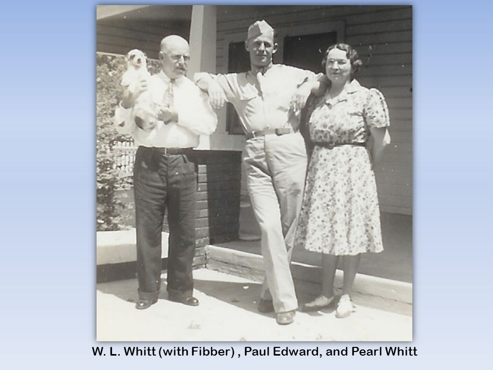 W. L. Whitt (with Fibber), Paul Edward, and Pearl Whitt