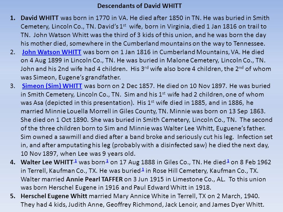 Descendants of David WHITT 1.David WHITT was born in 1770 in VA. He died after 1850 in TN. He was buried in Smith Cemetery, Lincoln Co., TN. David's 1