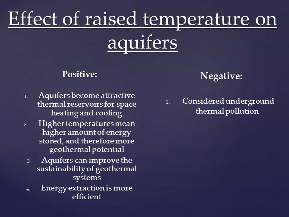 Effect of raised temperature on aquifers Positive: 1.