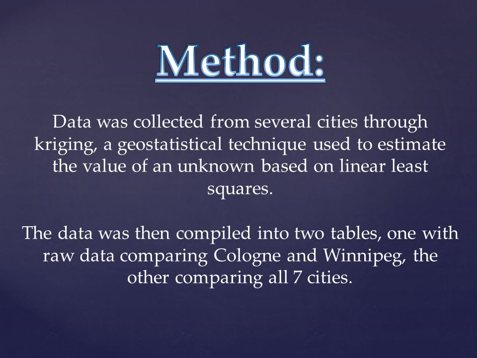 Data was collected from several cities through kriging, a geostatistical technique used to estimate the value of an unknown based on linear least squares.