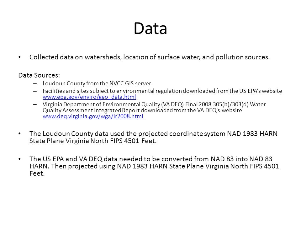 Data Collected data on watersheds, location of surface water, and pollution sources.