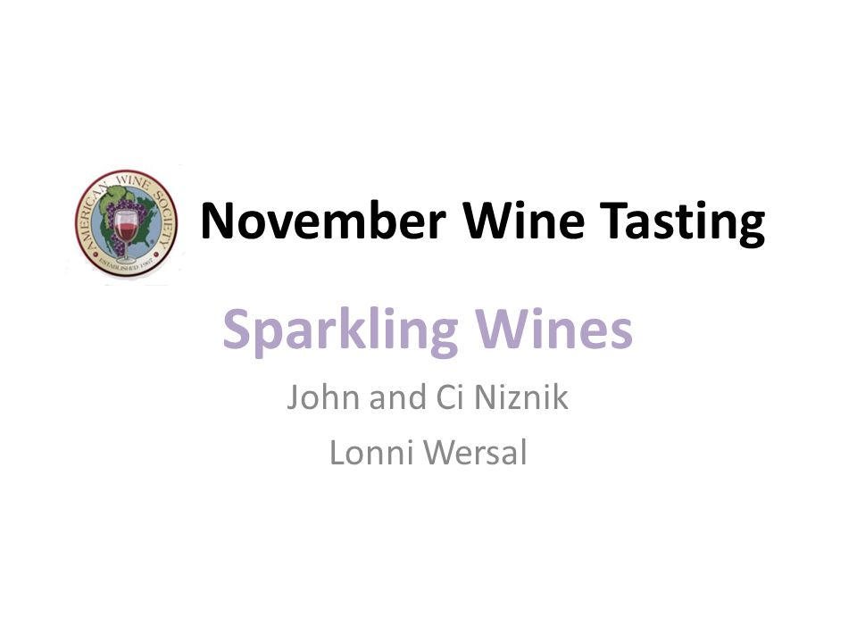 November Wine Tasting Sparkling Wines John and Ci Niznik Lonni Wersal