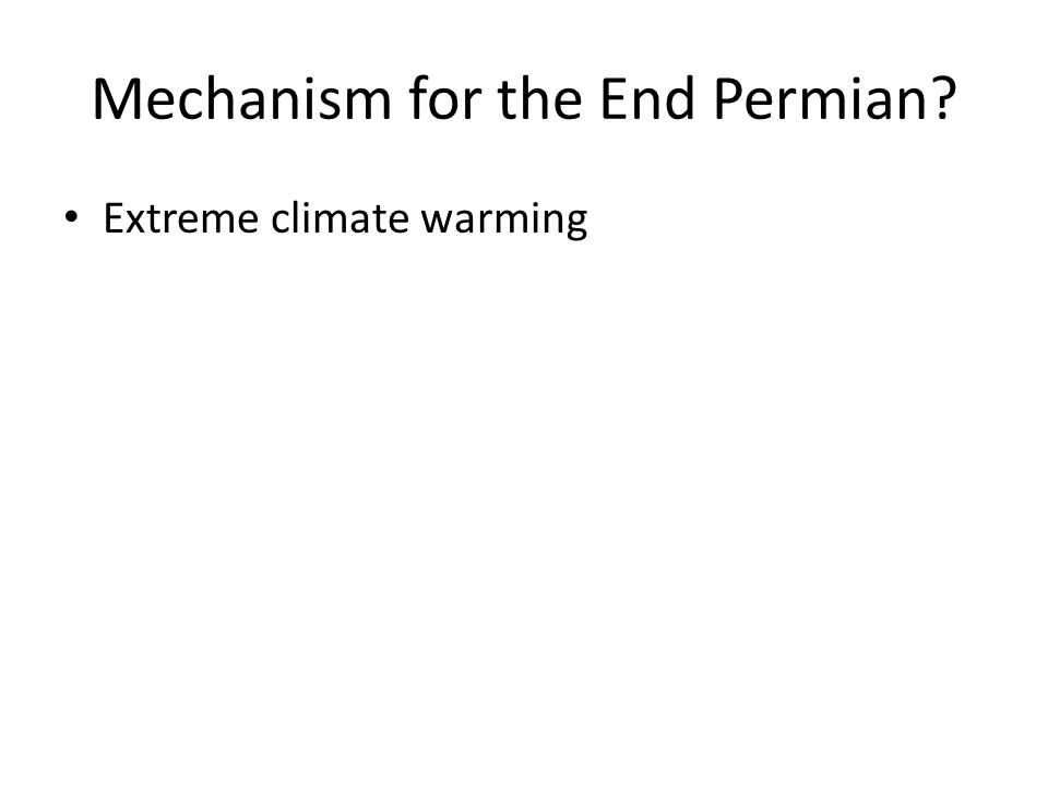 Extreme climate warming Mechanism for the End Permian