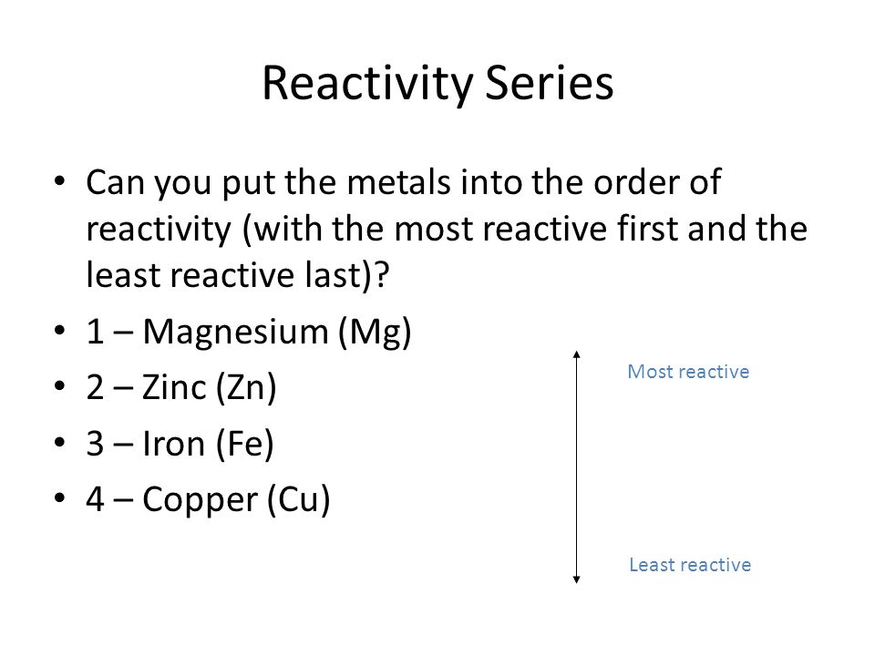 Reactivity Series When each of these metals are added to hydrochloric acid (HCl) they react. Some react faster than others. Let us now take a look at