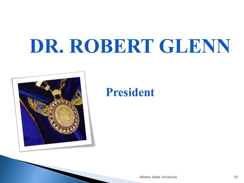 DR. ROBERT GLENN President Athens State University55