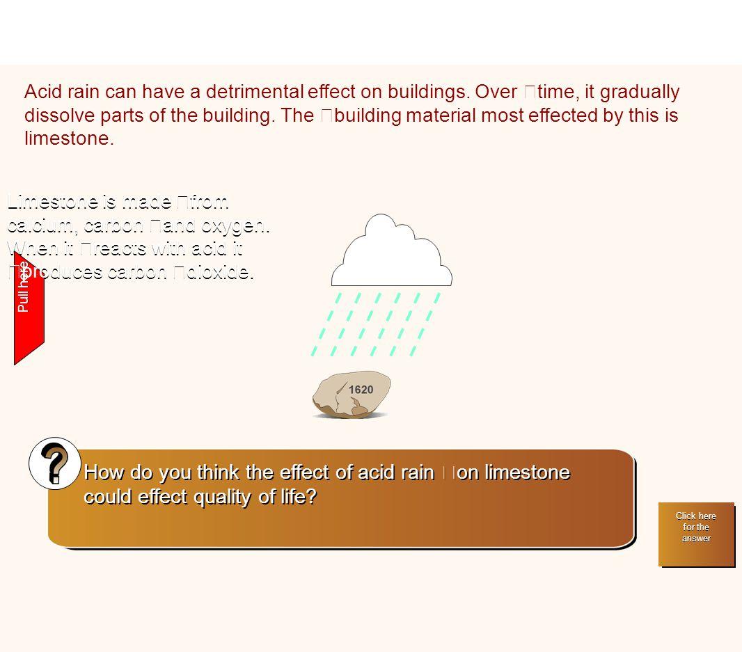 Acid rain can have a detrimental effect on buildings.