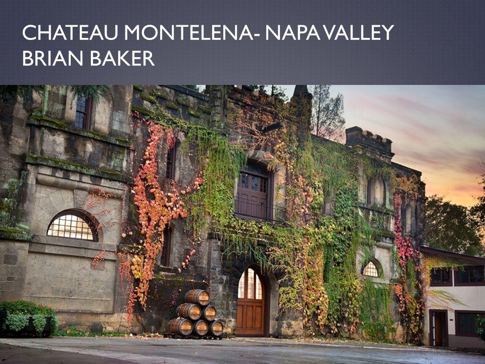 CHATEAU MONTELENA- NAPA VALLEY BRIAN BAKER