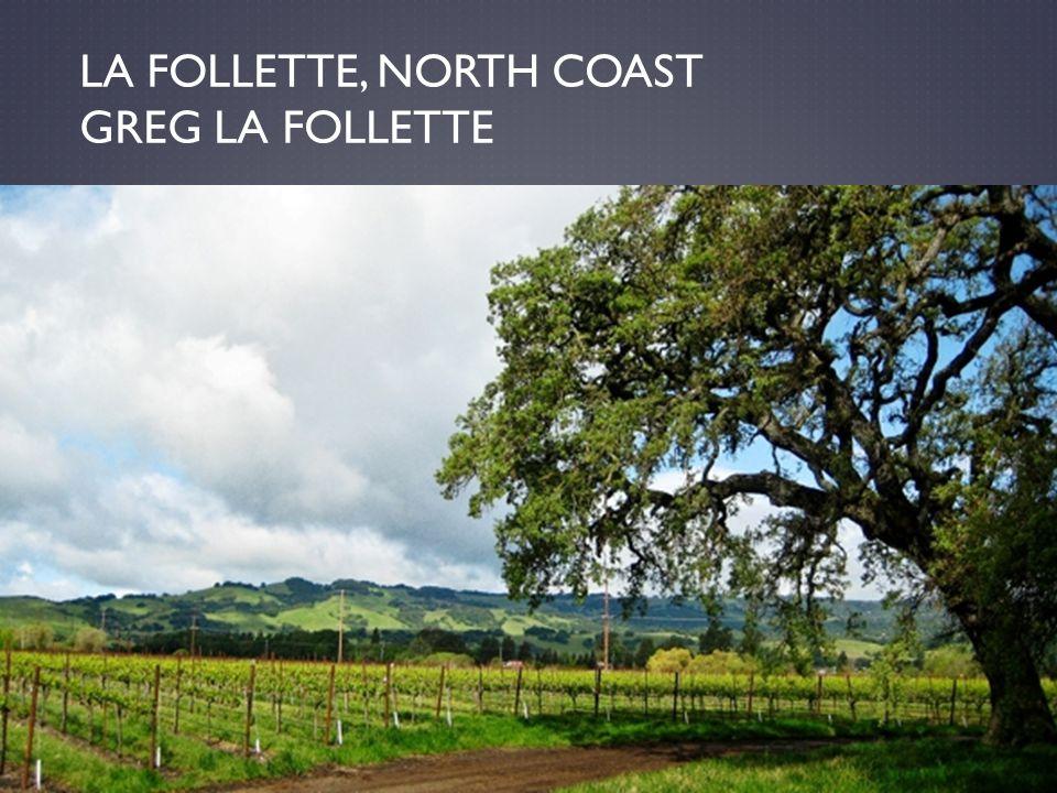 LA FOLLETTE, NORTH COAST GREG LA FOLLETTE
