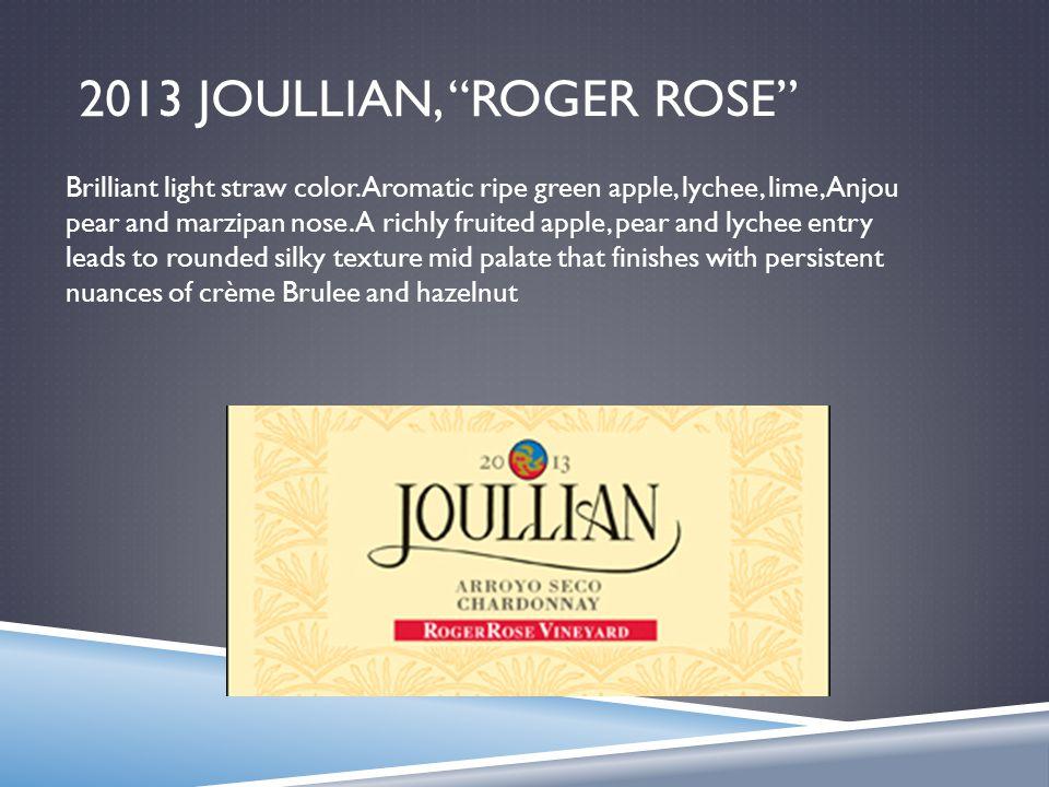 2013 JOULLIAN, ROGER ROSE Brilliant light straw color.