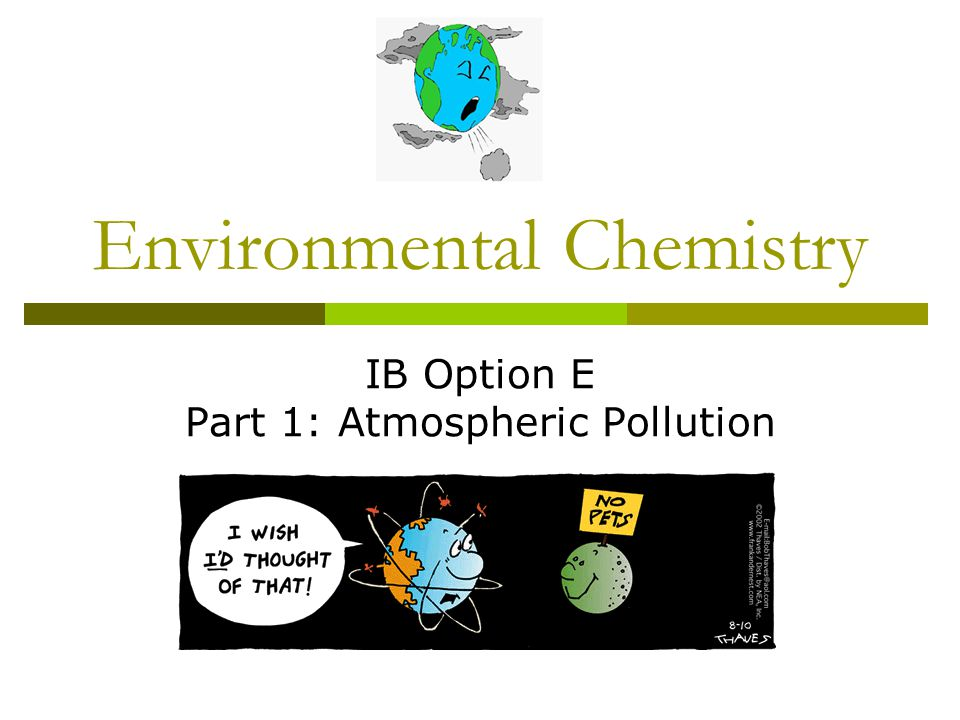 Environmental Chemistry IB Option E Part 1: Atmospheric Pollution