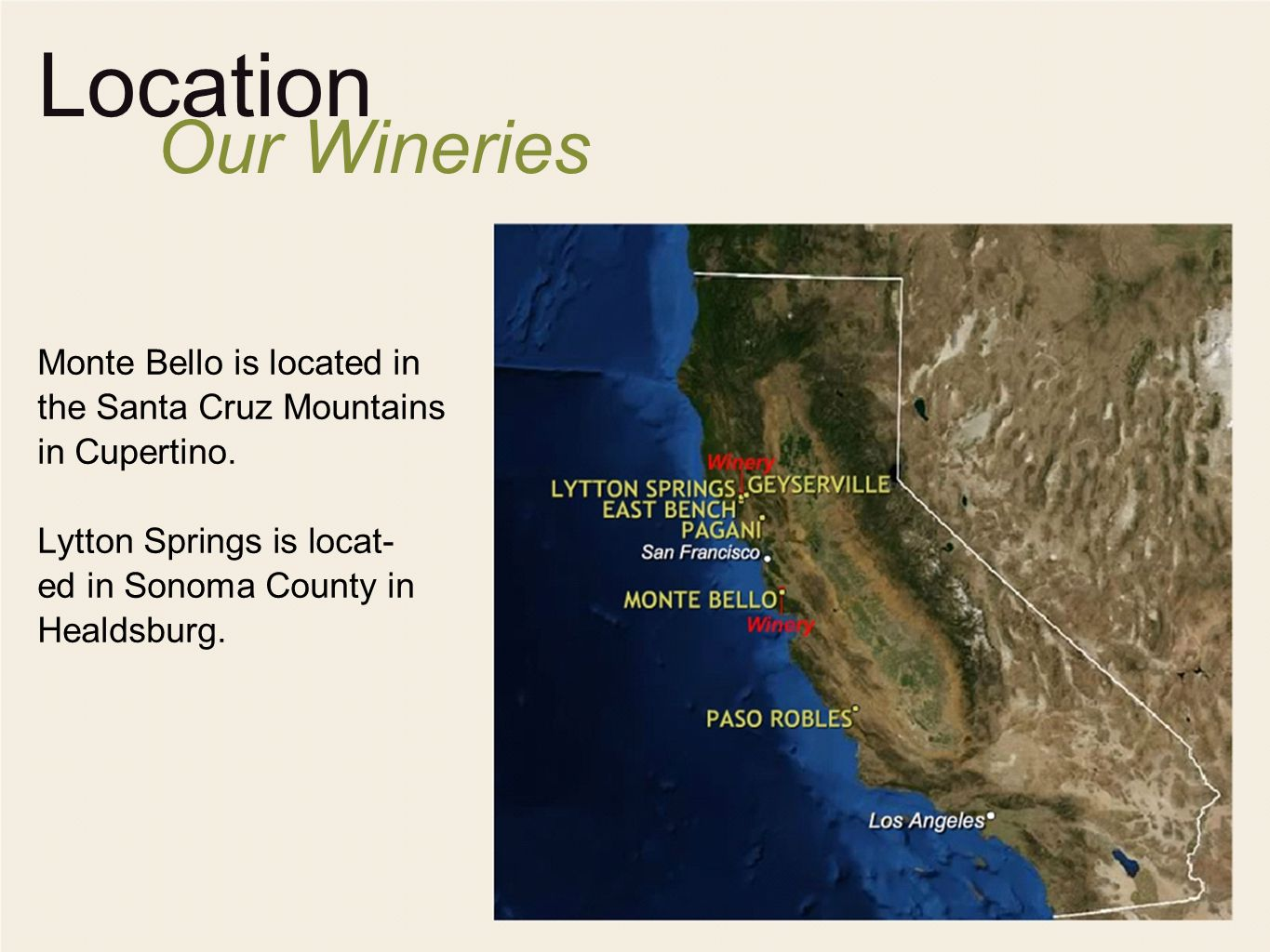 Location Our Wineries Monte Bello is located in the Santa Cruz Mountains in Cupertino.