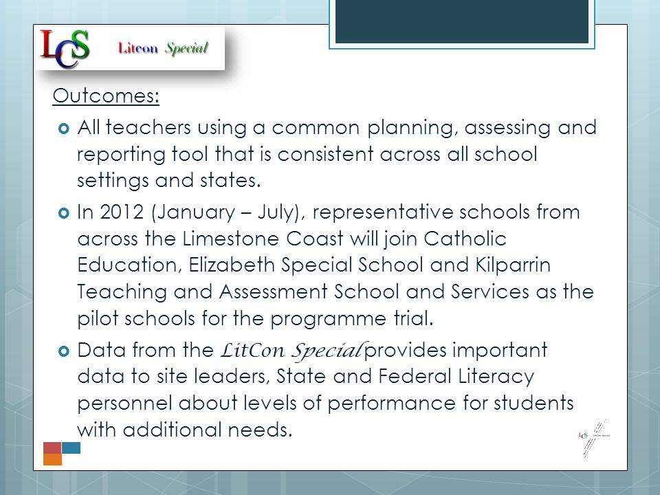 Outcomes:  All teachers using a common planning, assessing and reporting tool that is consistent across all school settings and states.