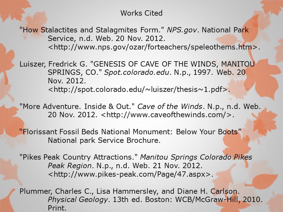 Works Cited How Stalactites and Stalagmites Form. NPS.gov.