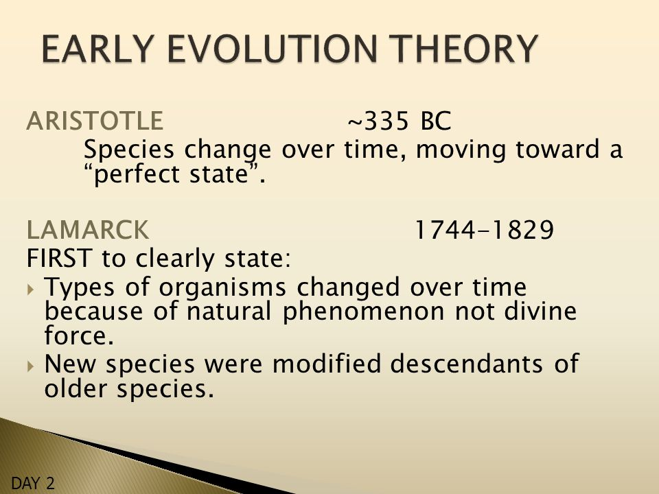 ARISTOTLE~335 BC Species change over time, moving toward a perfect state .