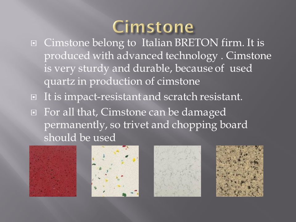  Cimstone belong to Italian BRETON firm. It is produced with advanced technology.