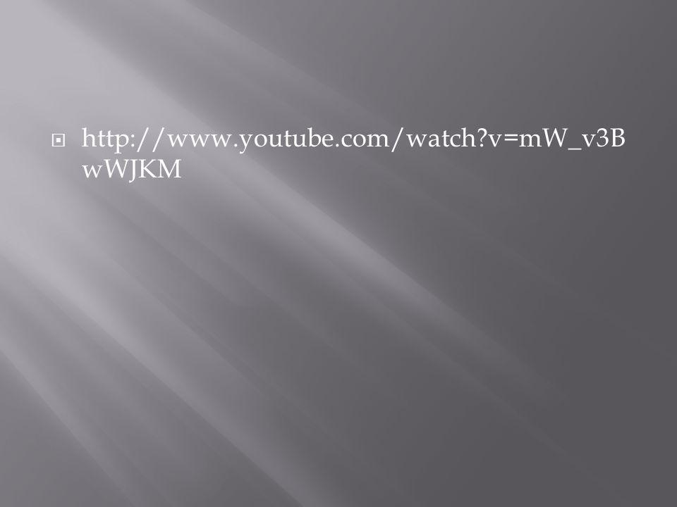  http://www.youtube.com/watch?v=mW_v3B wWJKM