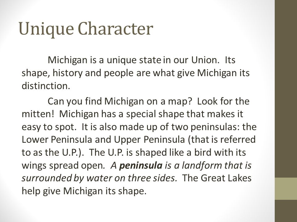 Unique Character Michigan is a unique state in our Union.