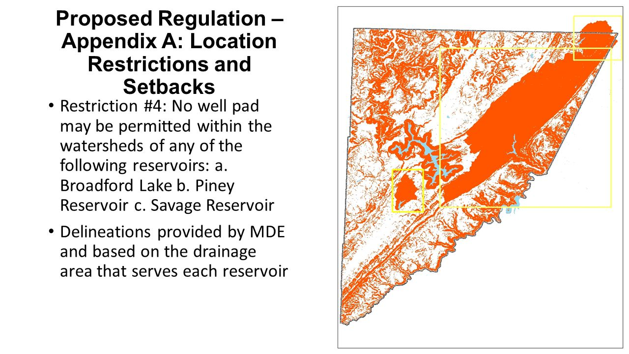 Proposed Regulation – Appendix A: Location Restrictions and Setbacks Restriction #5b: the edge of disturbance of a well pad shall be at least 450 feet from the edge of an aquatic habitat.