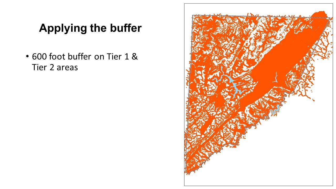 Applying the buffer 600 foot buffer on Tier 1 & Tier 2 areas