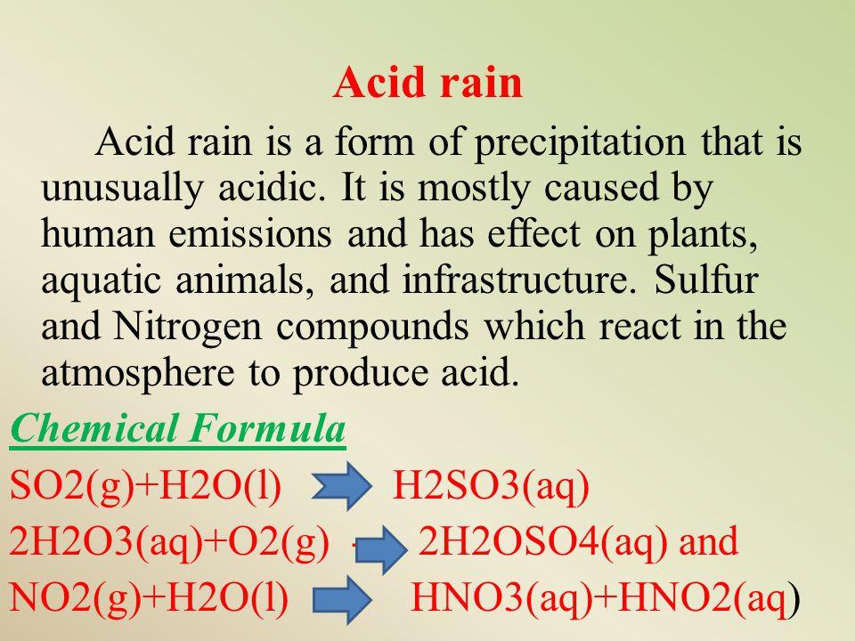 Acid rain Acid rain is a form of precipitation that is unusually acidic.