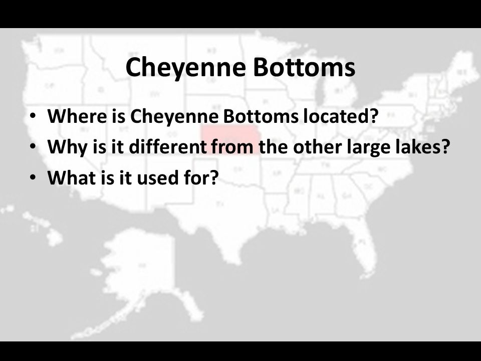 Cheyenne Bottoms Where is Cheyenne Bottoms located? Why is it different from the other large lakes? What is it used for?