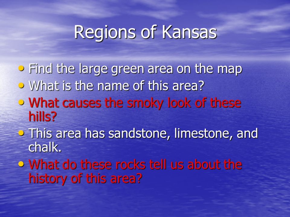 Regions of Kansas Find the large green area on the map Find the large green area on the map What is the name of this area? What is the name of this ar