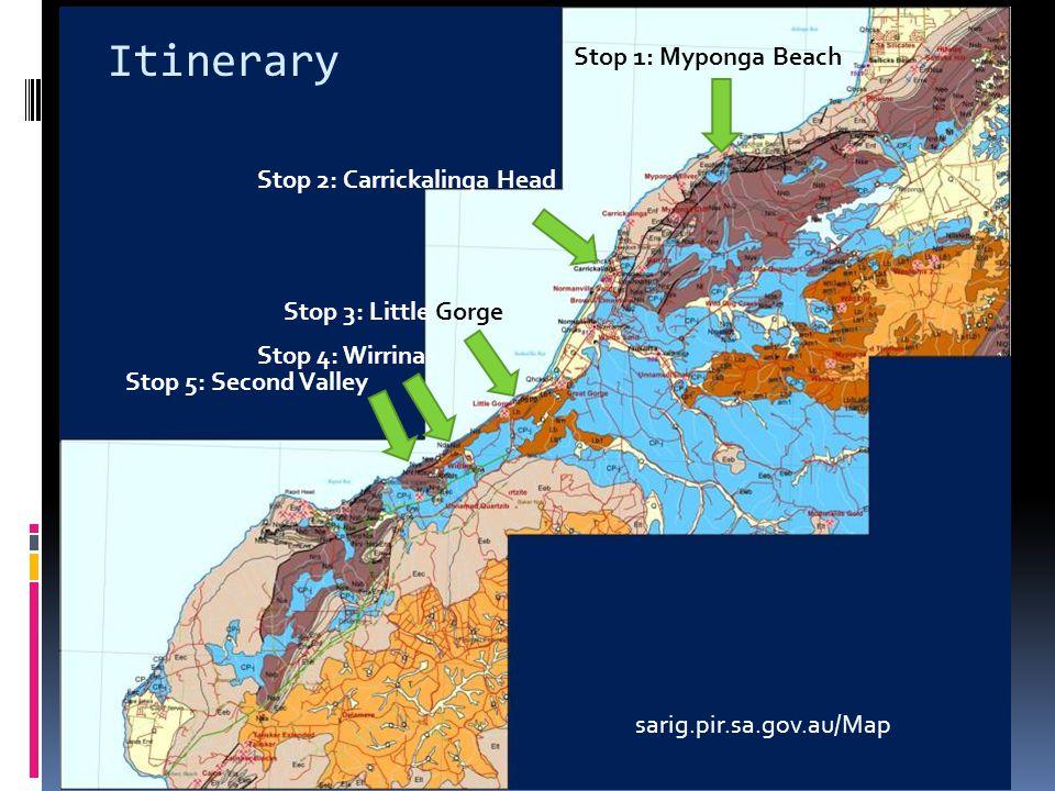 Stop 1: Myponga Beach Stop 2: Carrickalinga Head Stop 3: Little Gorge Stop 4: Wirrina Stop 5: Second Valley sarig.pir.sa.gov.au/Map Itinerary