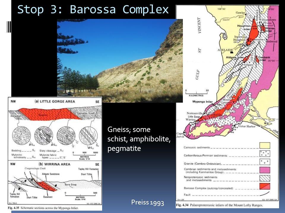 Stop 3: Barossa Complex Preiss 1993 Gneiss; some schist, amphibolite, pegmatite