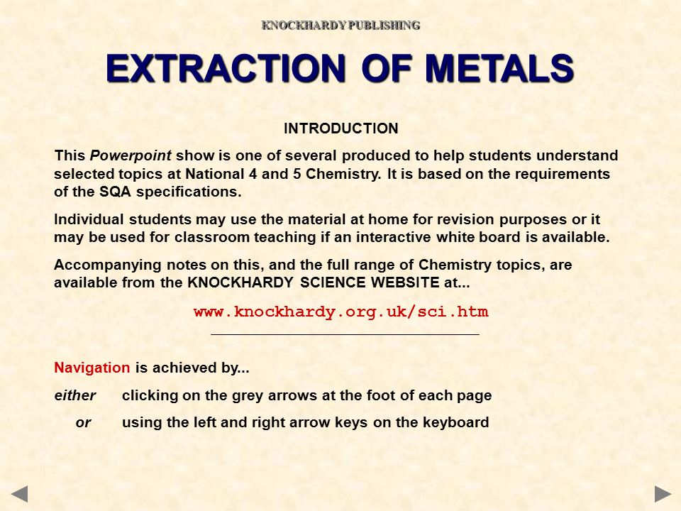 INTRODUCTION This Powerpoint show is one of several produced to help students understand selected topics at National 4 and 5 Chemistry. It is based on