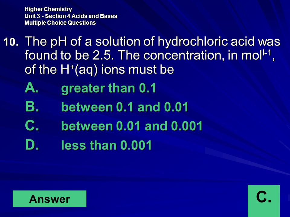 Higher Chemistry Unit 3 - Section 4 Acids and Bases Multiple Choice Questions 10.