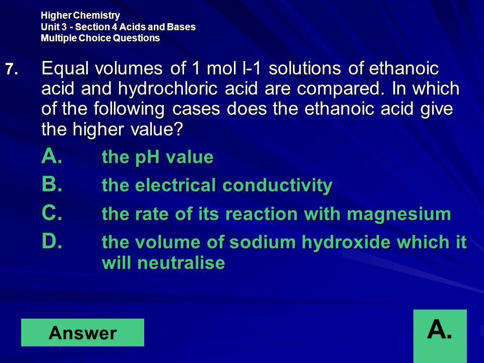 Higher Chemistry Unit 3 - Section 4 Acids and Bases Multiple Choice Questions 7.
