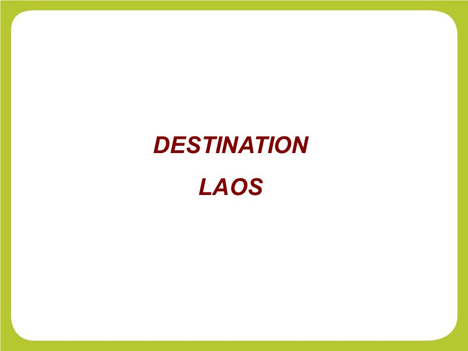 DESTINATION LAOS