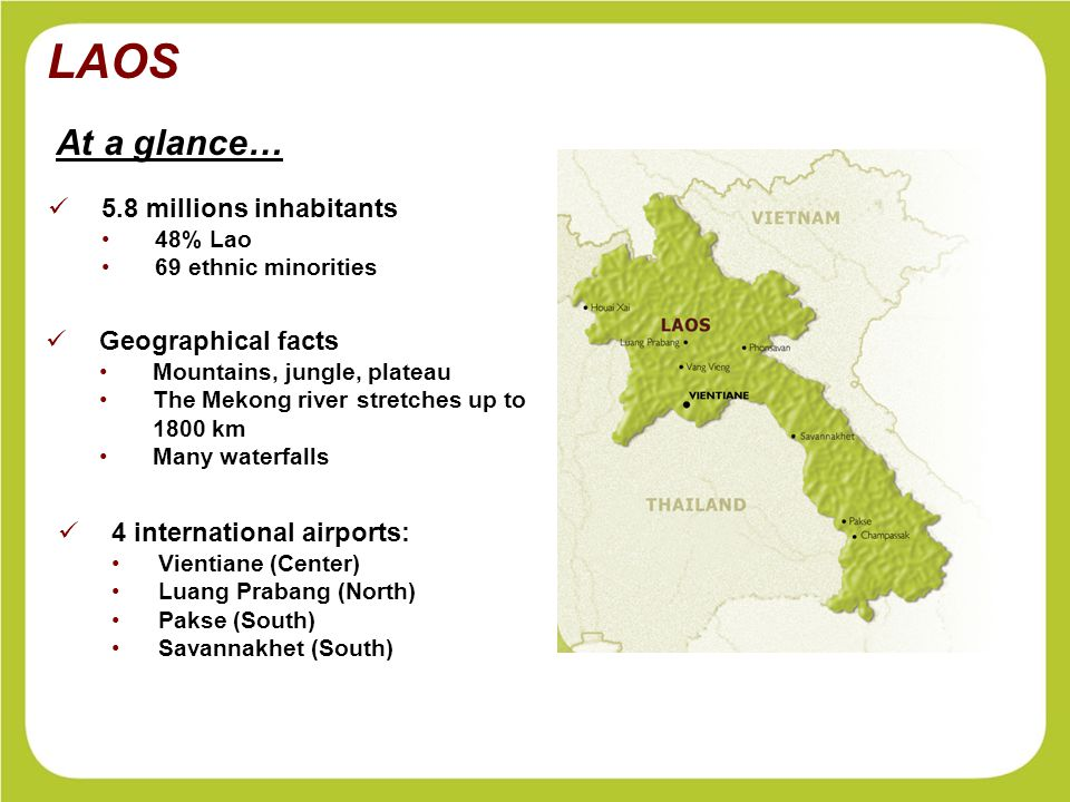 LAOS CLIMATE Tropical monsoon climate with two seasons: dry from October to April and rainy from May to September.