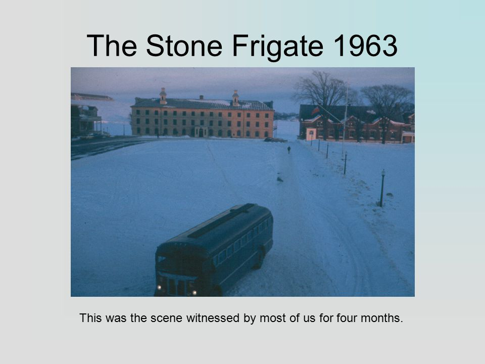 The Stone Frigate 1963 This was the scene witnessed by most of us for four months.