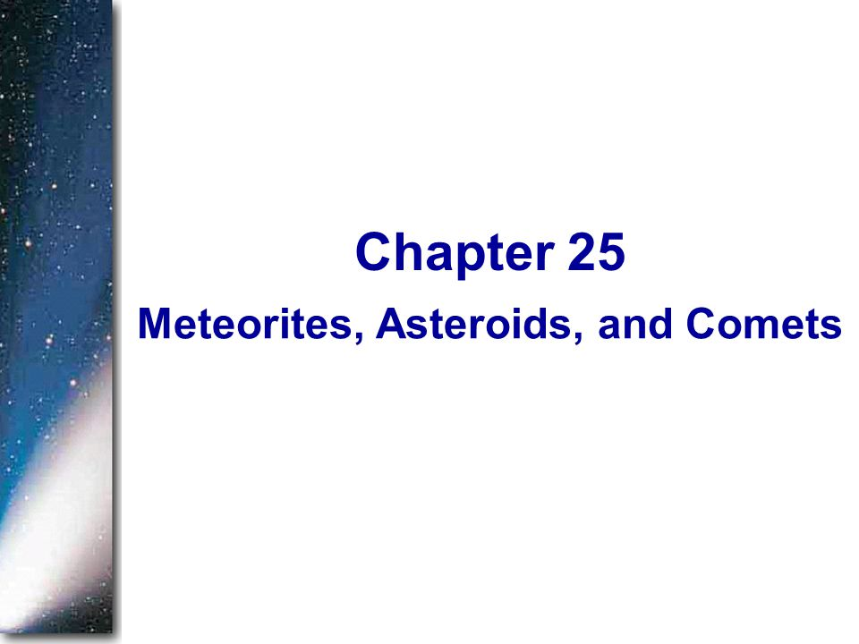 Meteorites, Asteroids, and Comets Chapter 25