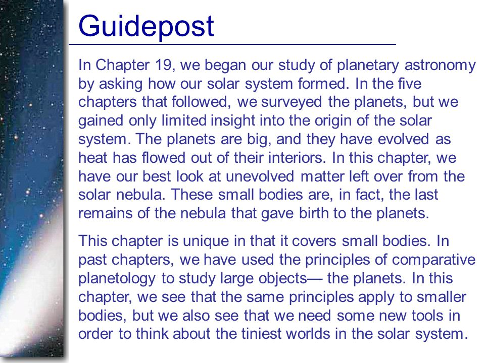 In Chapter 19, we began our study of planetary astronomy by asking how our solar system formed.