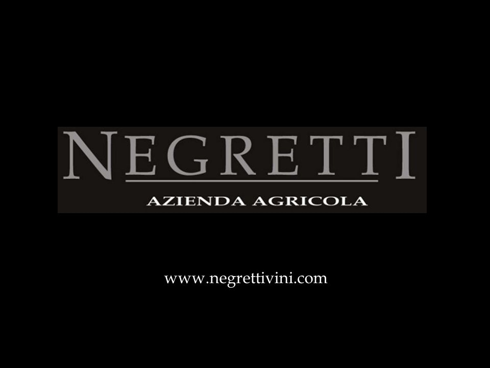 FAST FACTS  founded in 1930 by Domenico Minot Alessandria  In 2003 starting to making bottles with Negretti brand  family Estate, owned by Ezio and Massimo Negretti  use of 100% Estate grown fruit, 13 hectares of vineyards in La Morra, Monforte d'Alba and Roddi  Production of approx.