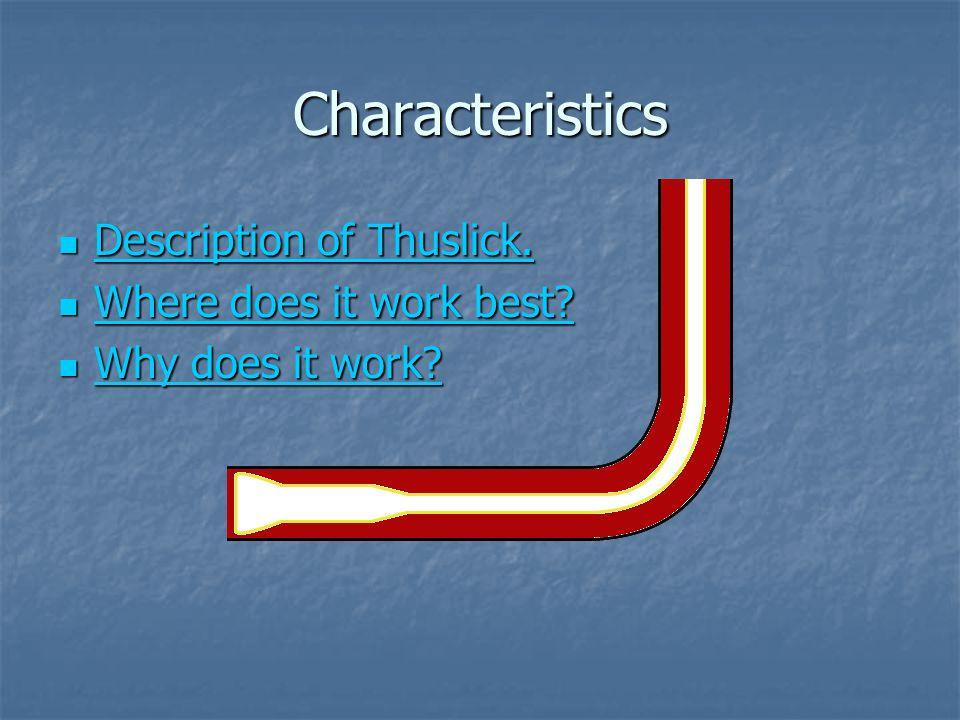 Characteristics Description of Thuslick.Description of Thuslick.