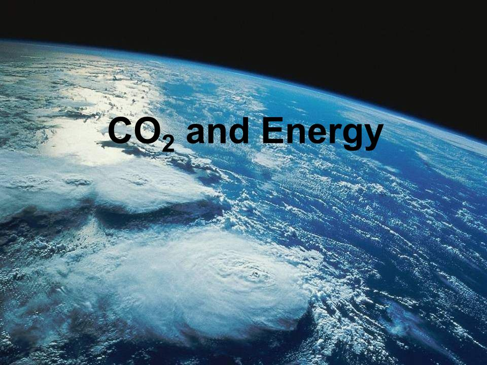 CO 2 and Energy
