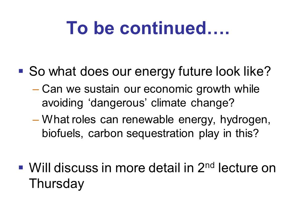 To be continued….  So what does our energy future look like.