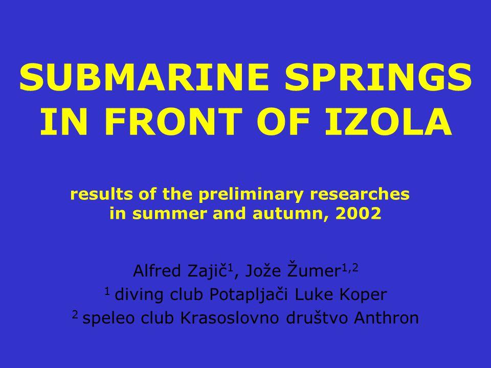 MAIN RESEARCH REGIONS with found springs Ro – Ronek, Bs – Bele skale, Iz - Izola Ro Bs Iz The Gulf of Koper, 1: 12.000, 1999, by Geodetski inštitut Slovenije for Upravo RS za pomorstvo , MOP.