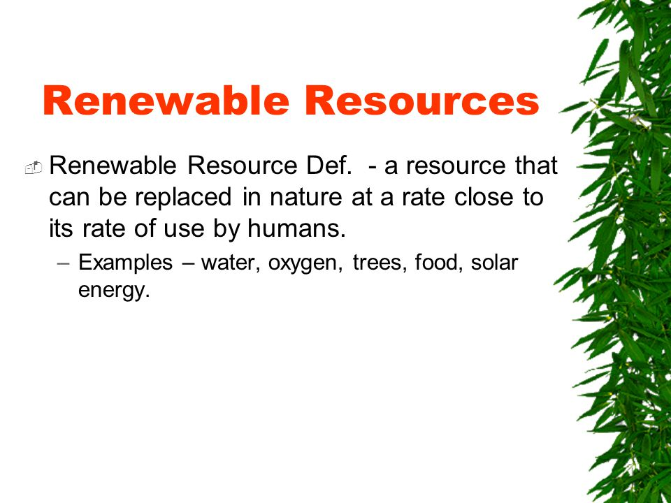 Renewable Resources  Renewable Resource Def.