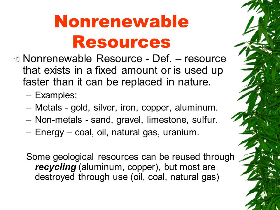 Nonrenewable Resources  Nonrenewable Resource - Def.