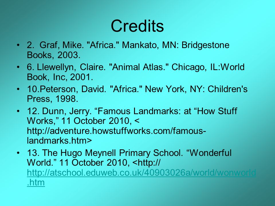 Credits 2. Graf, Mike. Africa. Mankato, MN: Bridgestone Books, 2003.