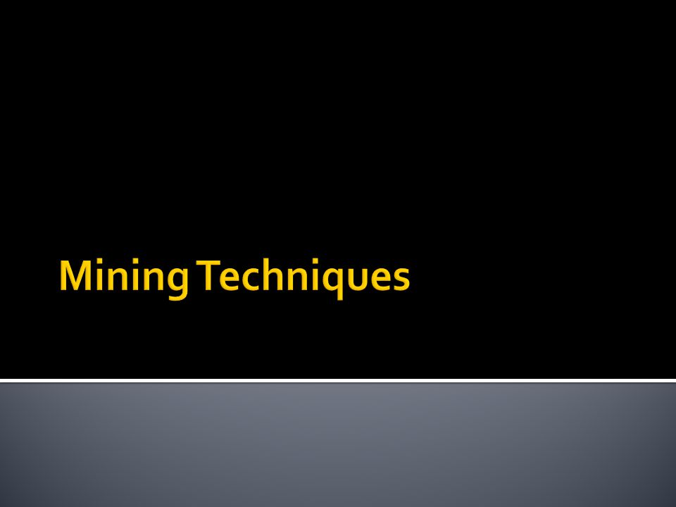  1.Subsurface Mining-Used for ores deeper than 150  a.